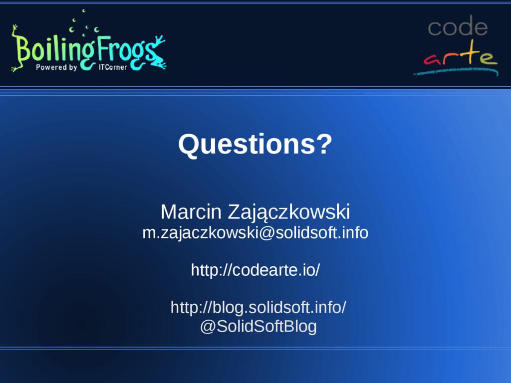 Questions? Marcin Zajączkowski m.zajaczkowski@s...