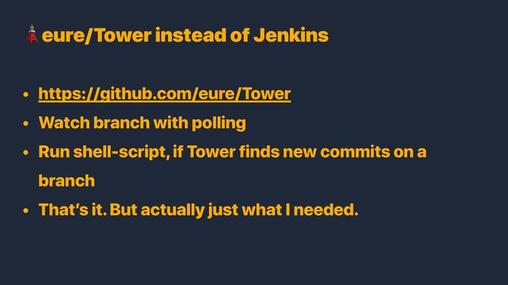 • https://github.com/eure/Tower • Watch branch ...