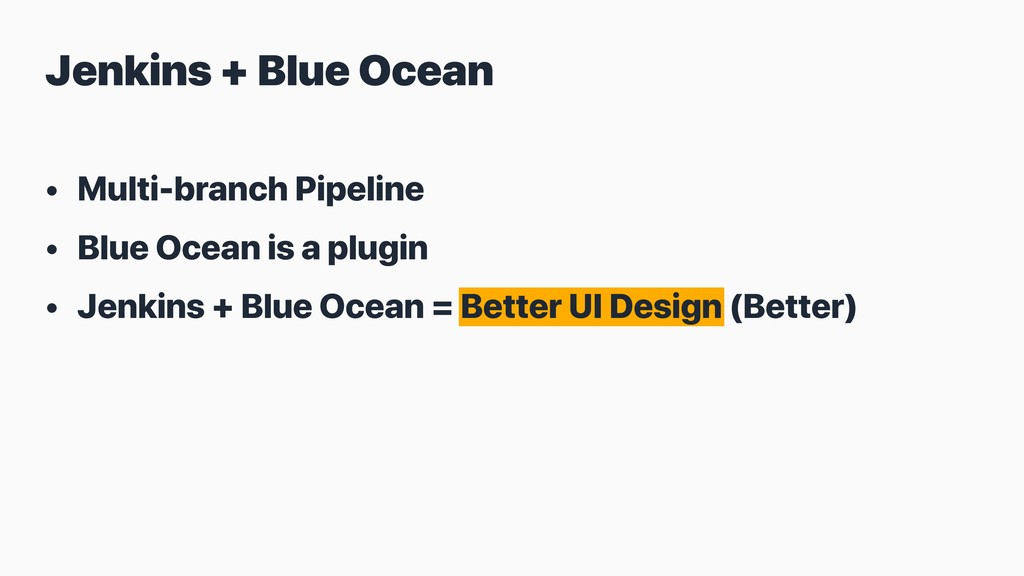 • Multi-branch Pipeline • Blue Ocean is a plugi...