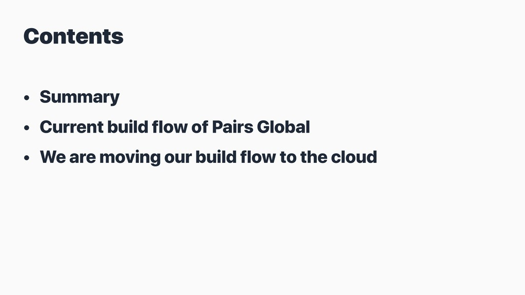 • Summary • Current build flow of Pairs Global ...
