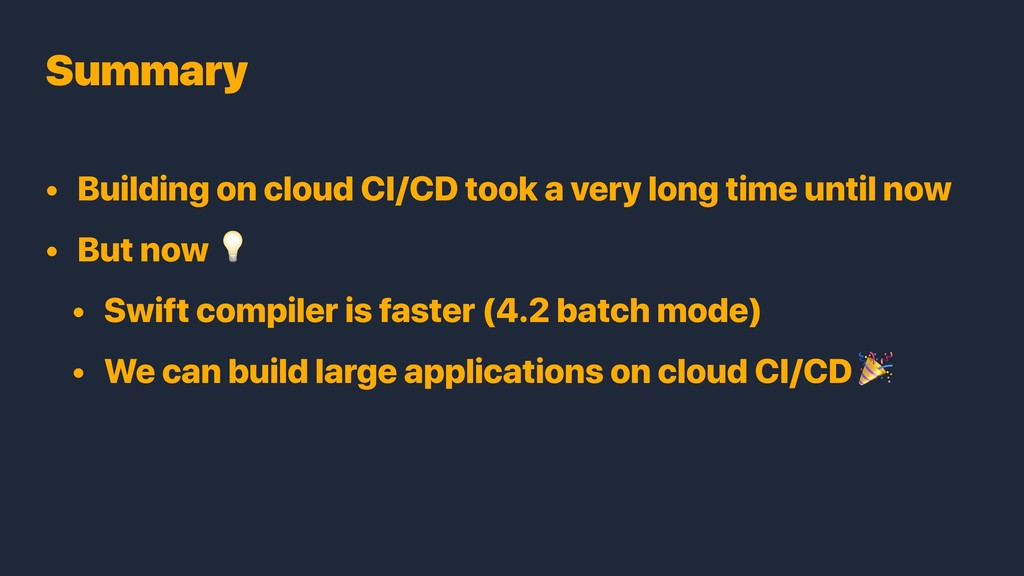 • Building on cloud CI/CD took a very long time...