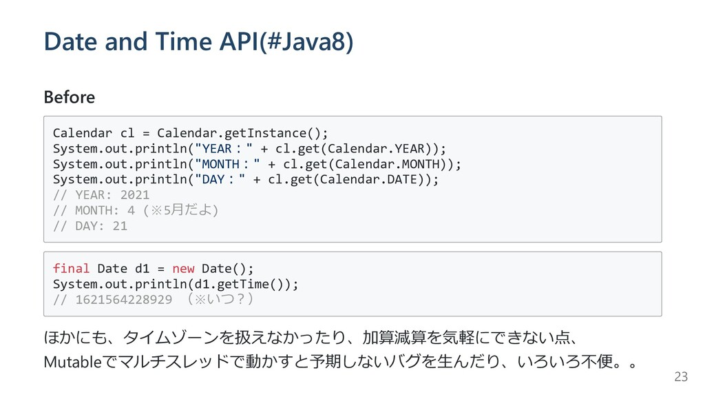 Date and Time API(#Java8) Before Calendar cl = ...