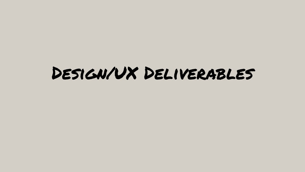 Design/UX Deliverables