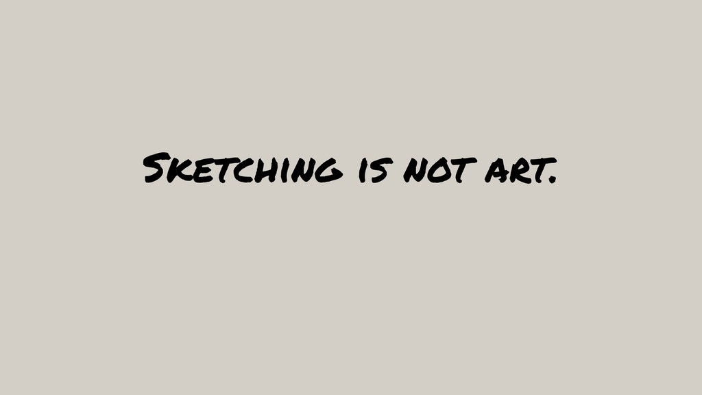 Sketching is not art.