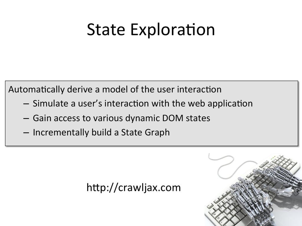 State Explora1on  Automa1cally derive...