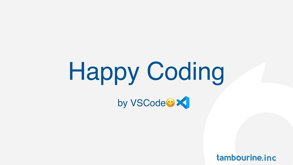 Happy Coding by VSCode