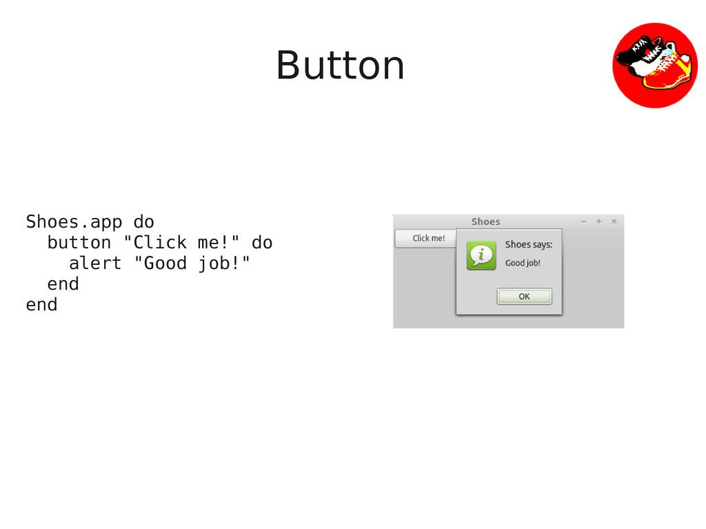 "Button Shoes.app do button ""Click me!"" do alert..."