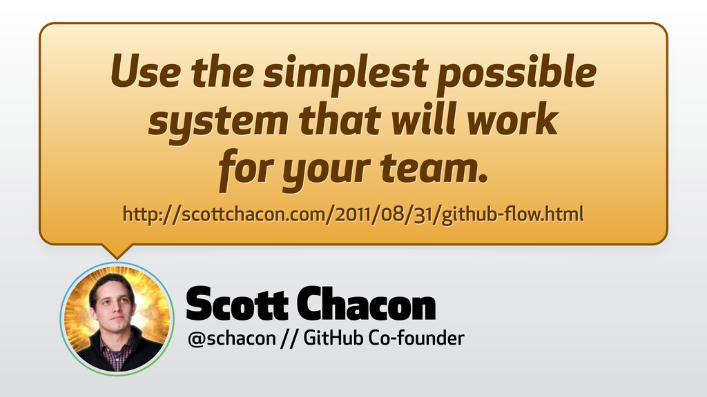 Use the simplest possible system that will work...