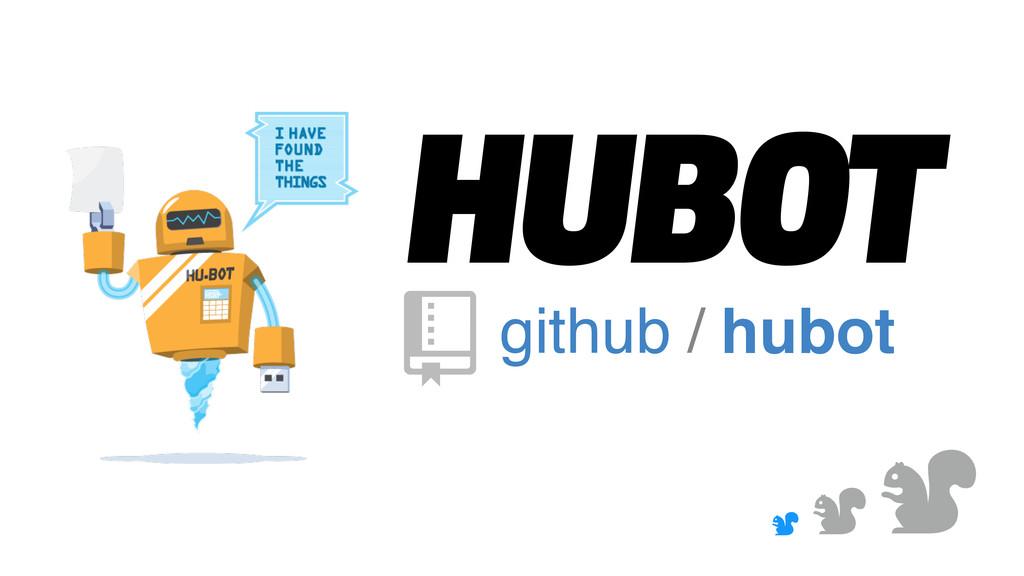 & & & HUBOT github / hubot '