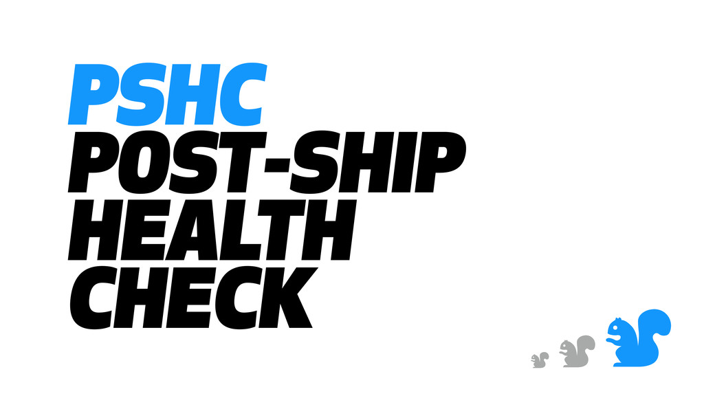 & & & PSHC POST-SHIP