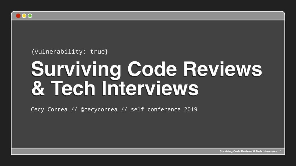 Surviving Code Reviews & Tech Interviews Cecy C...