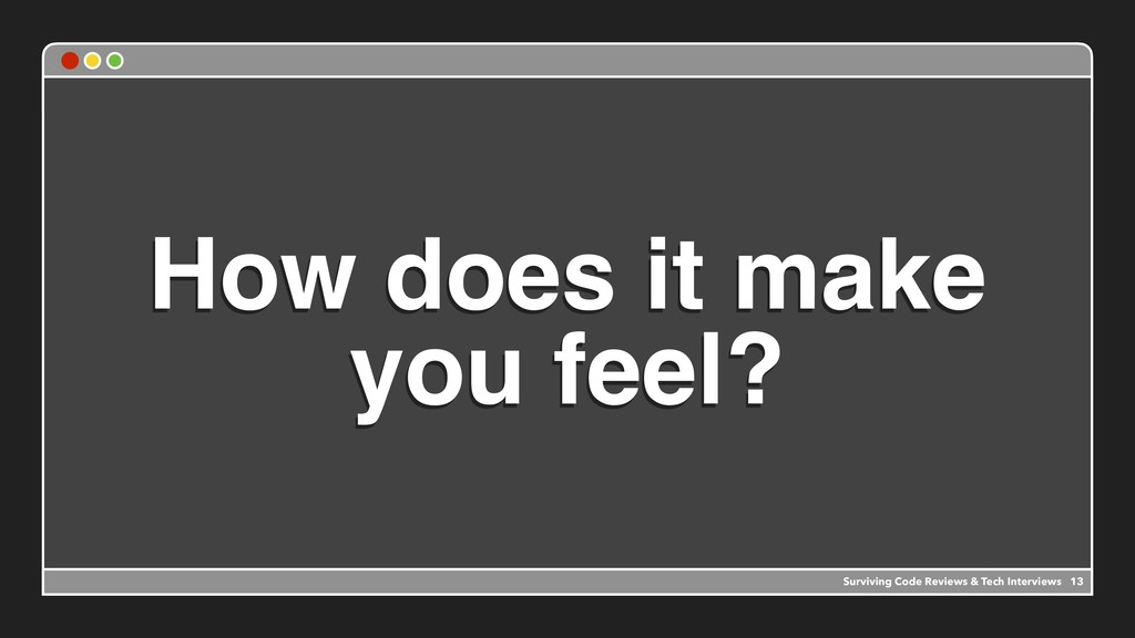 How does it make you feel? 13 Surviving Code Re...