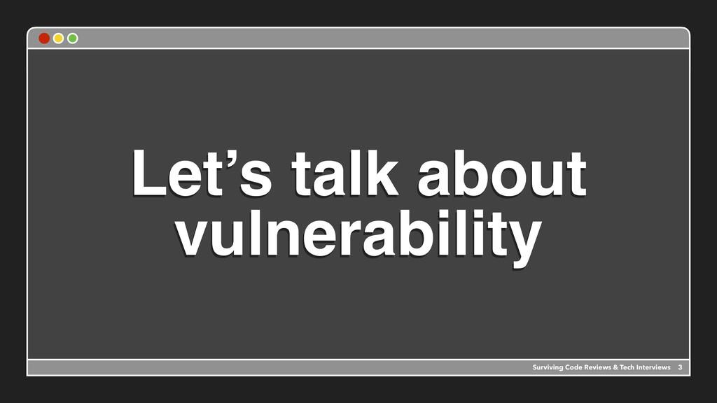 Let's talk about vulnerability Surviving Code R...