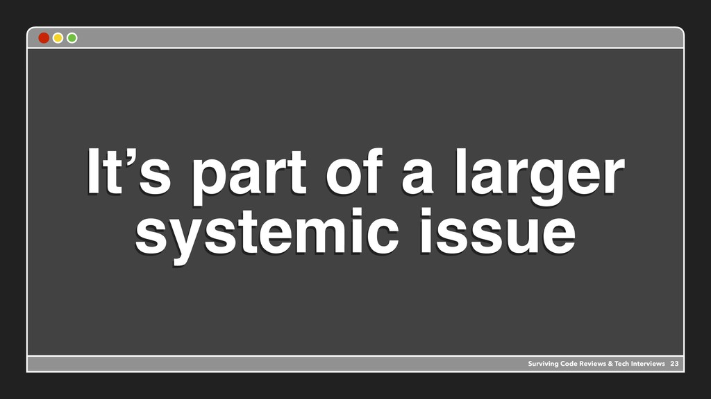 It's part of a larger systemic issue Surviving ...