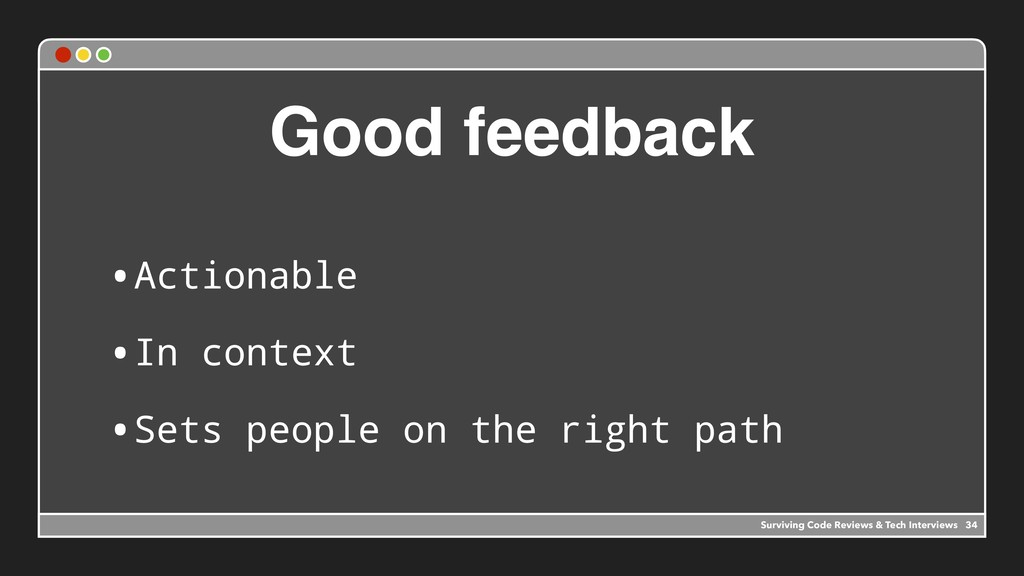 Good feedback •Actionable •In context •Sets peo...