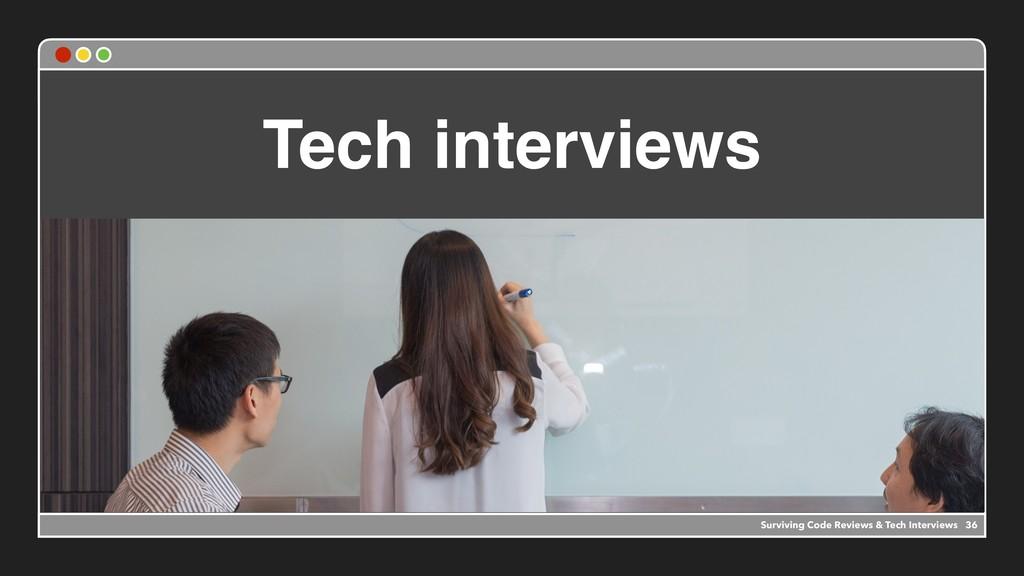 Tech interviews Surviving Code Reviews & Tech I...