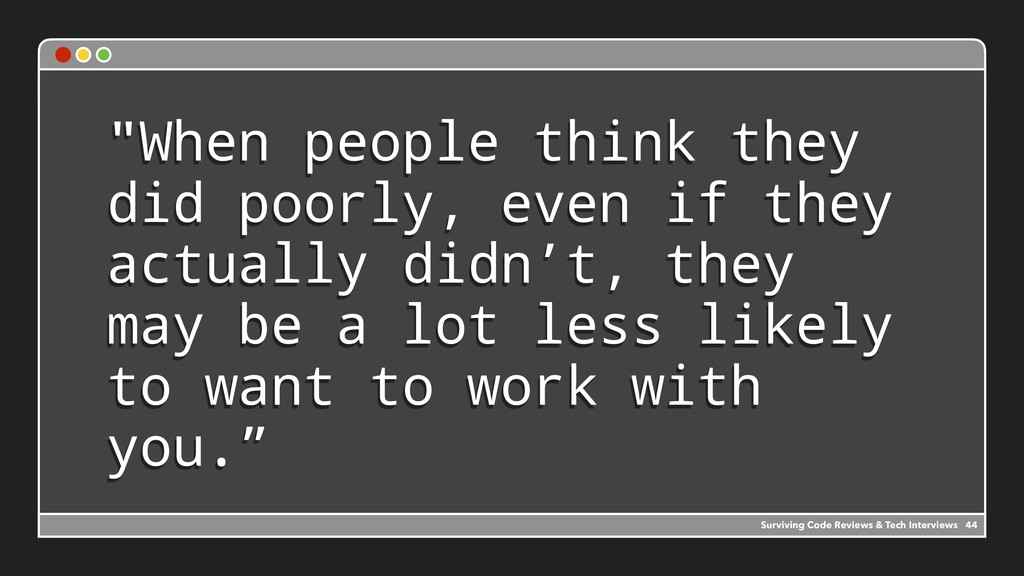"""""""When people think they did poorly, even if the..."""