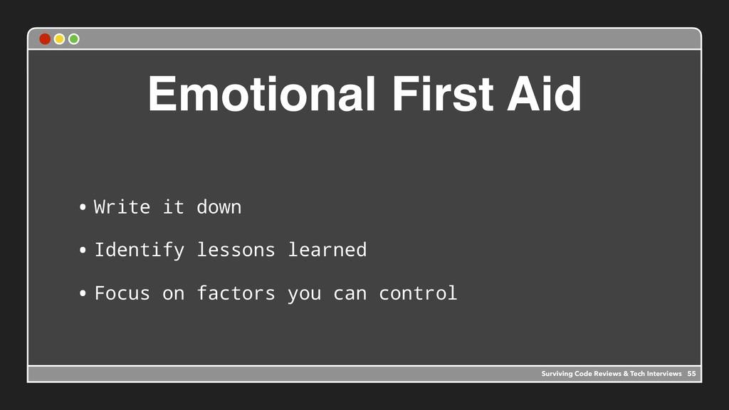Emotional First Aid • Write it down • Identify ...