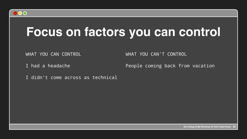 Focus on factors you can control WHAT YOU CAN C...