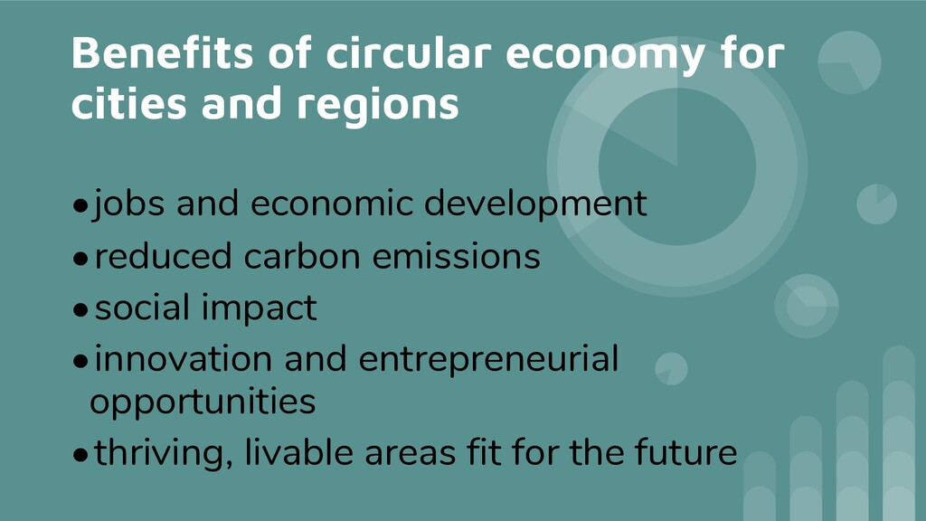 Benefits of circular economy for cities and reg...