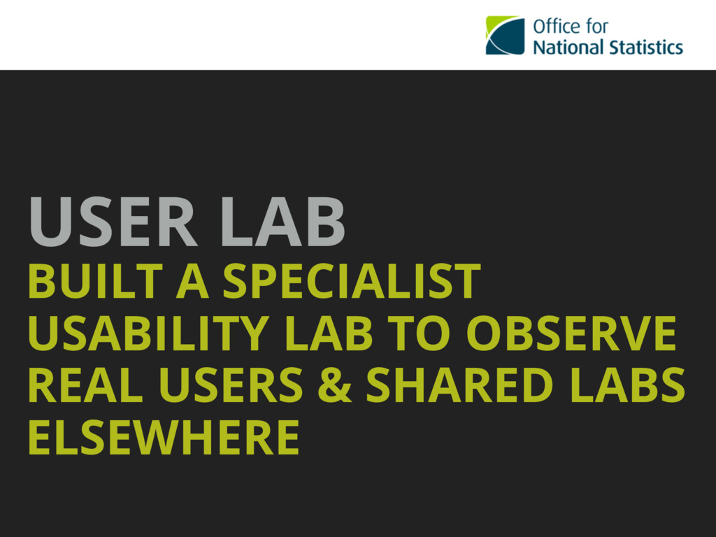 USER LAB BUILT A SPECIALIST USABILITY LAB TO O...
