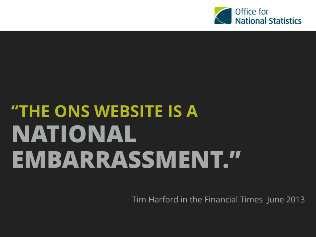 """""""THE ONS WEBSITE IS A NATIONAL EMBARRASSMENT."""" ..."""