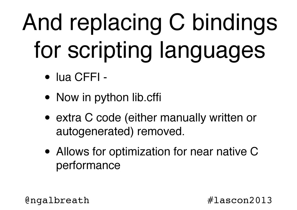 @ngalbreath #lascon2013 And replacing C binding...