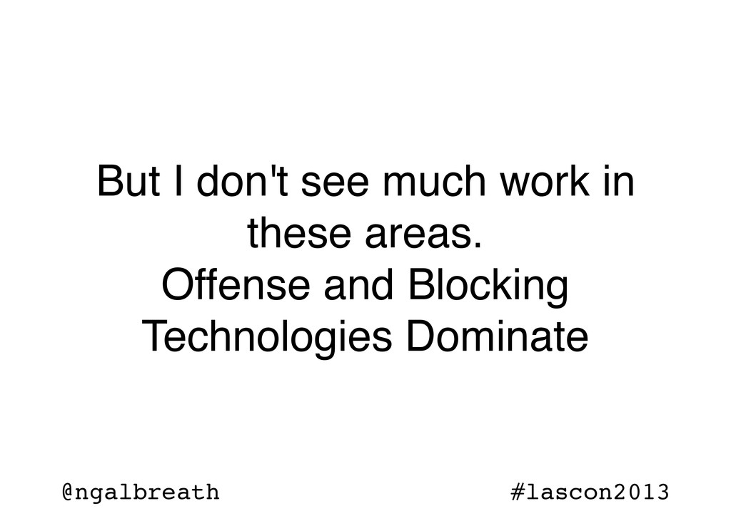 @ngalbreath #lascon2013 But I don't see much wo...