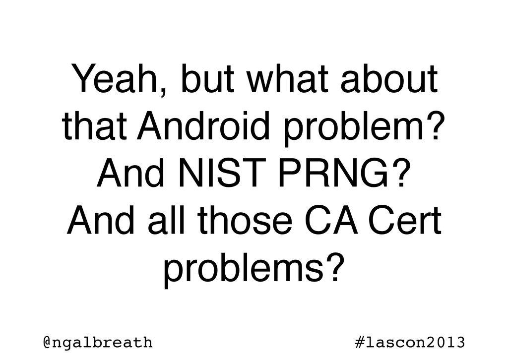 @ngalbreath #lascon2013 Yeah, but what about th...
