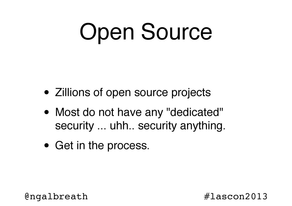 @ngalbreath #lascon2013 Open Source • Zillions ...