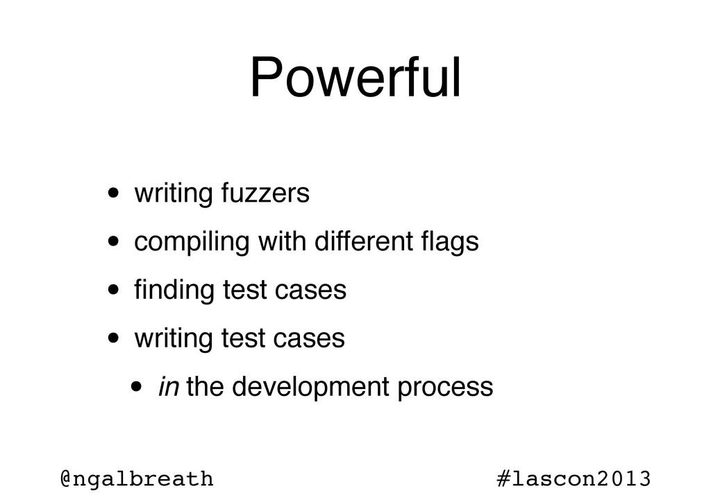 @ngalbreath #lascon2013 Powerful • writing fuzz...