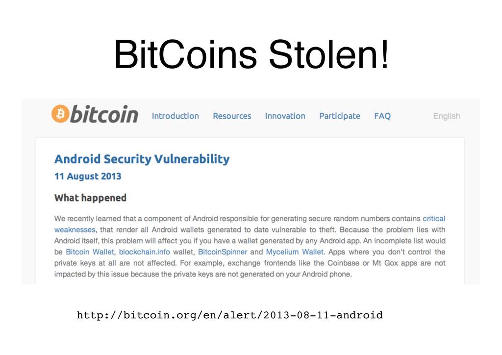 BitCoins Stolen! http://bitcoin.org/en/alert/20...