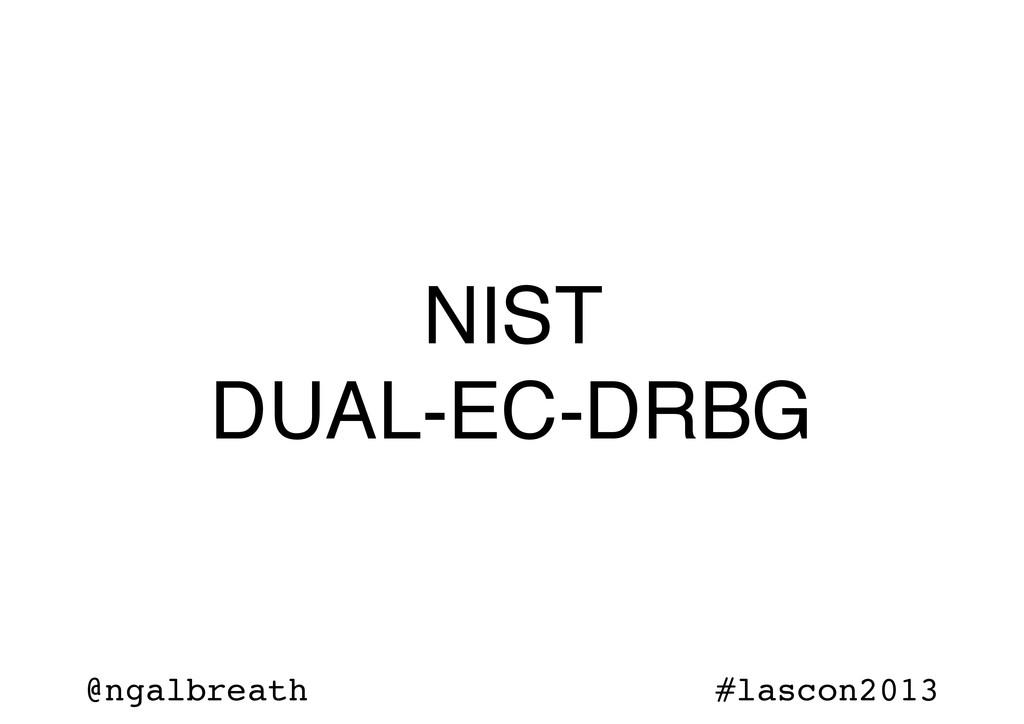 @ngalbreath #lascon2013 NIST DUAL-EC-DRBG