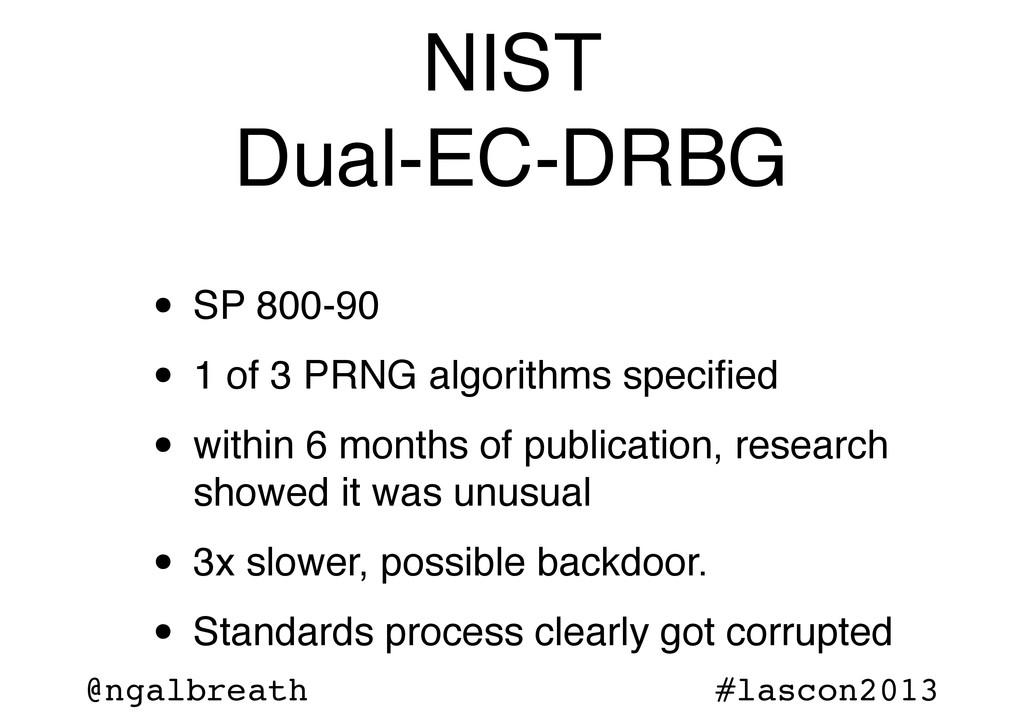 @ngalbreath #lascon2013 NIST Dual-EC-DRBG • SP ...