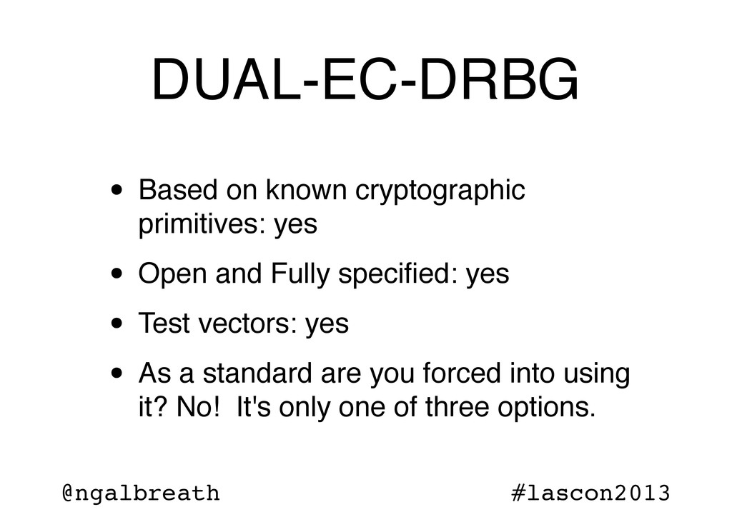 @ngalbreath #lascon2013 DUAL-EC-DRBG • Based on...