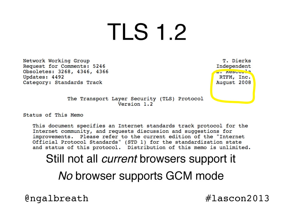 @ngalbreath #lascon2013 TLS 1.2 Still not all c...
