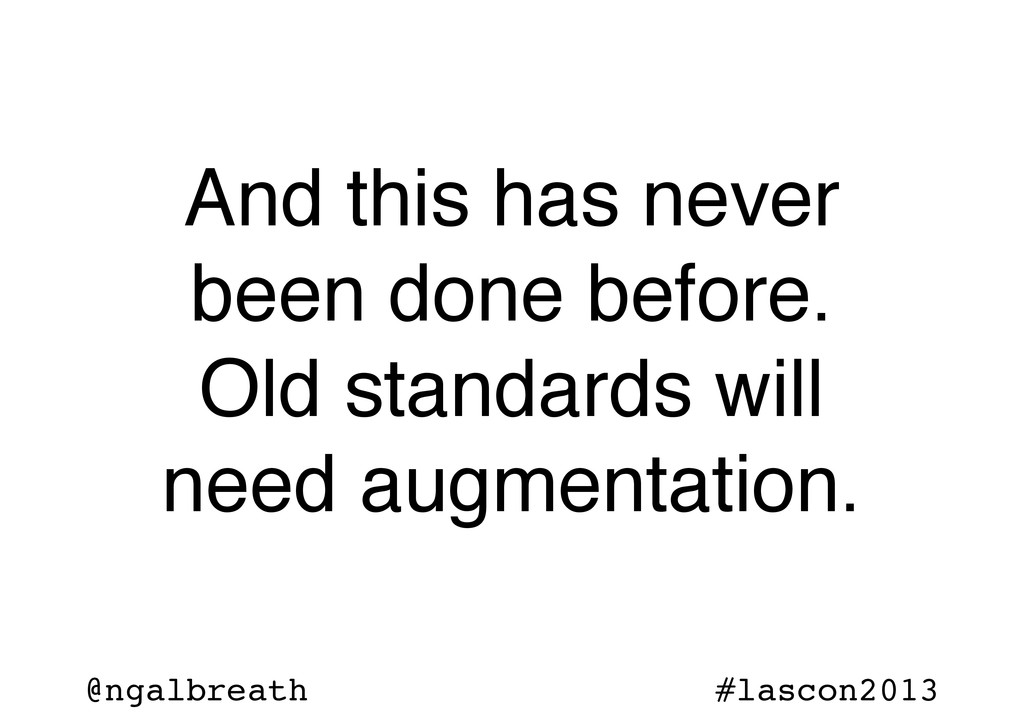 @ngalbreath #lascon2013 And this has never been...