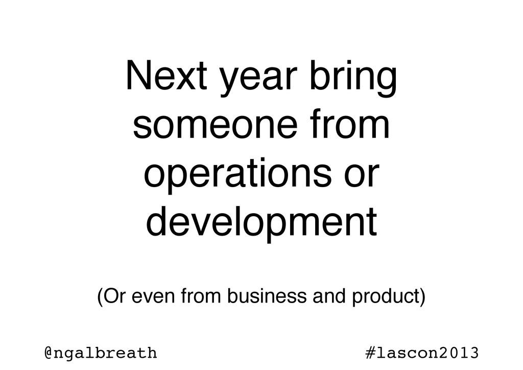 @ngalbreath #lascon2013 Next year bring someone...