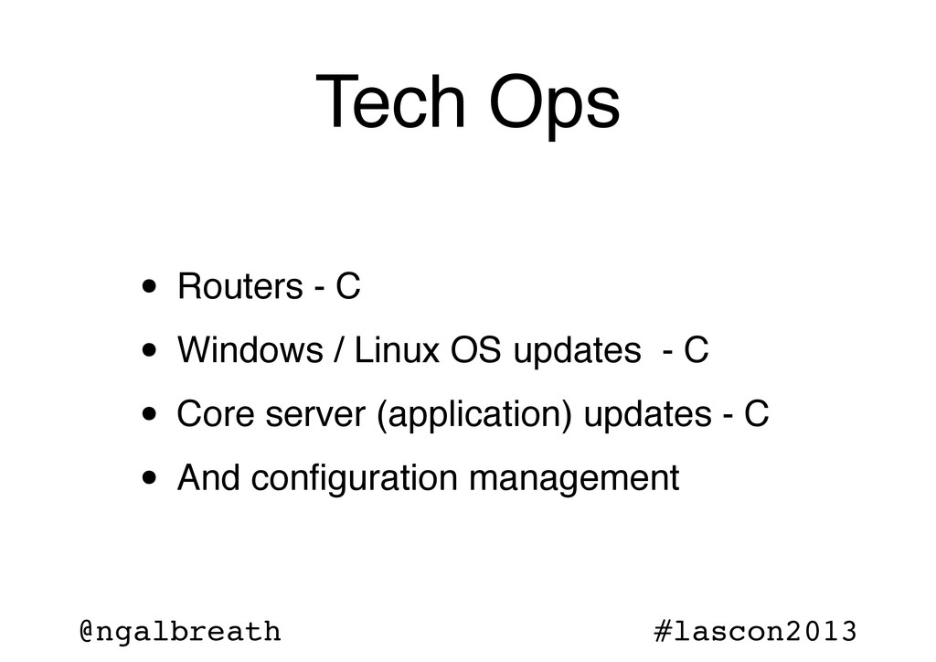 @ngalbreath #lascon2013 Tech Ops • Routers - C ...