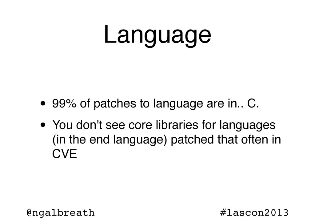 @ngalbreath #lascon2013 Language • 99% of patch...