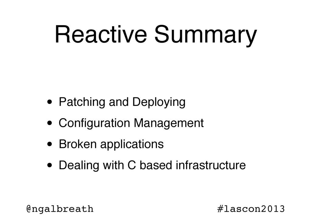 @ngalbreath #lascon2013 Reactive Summary • Patc...