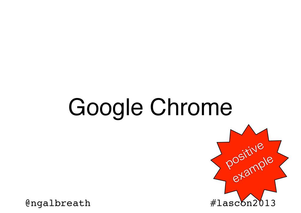 @ngalbreath #lascon2013 Google Chrome QPTJUJWF...