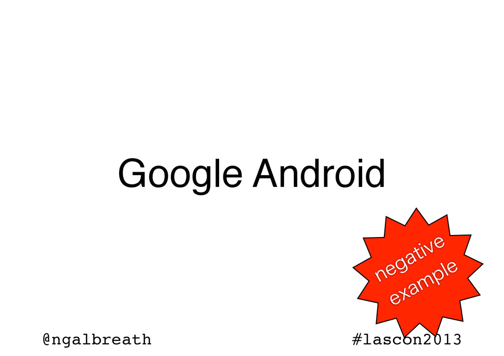 @ngalbreath #lascon2013 Google Android OFHBUJWF...