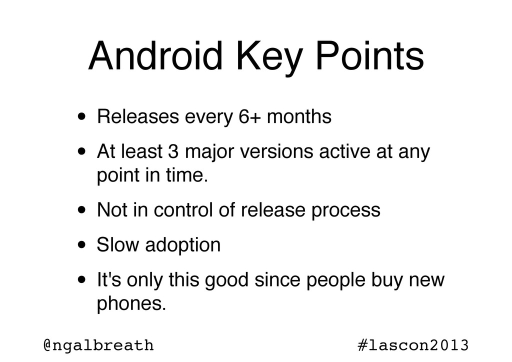 @ngalbreath #lascon2013 Android Key Points • Re...