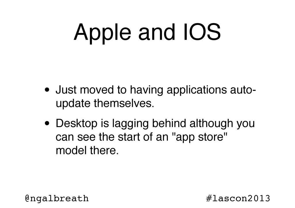 @ngalbreath #lascon2013 Apple and IOS • Just mo...