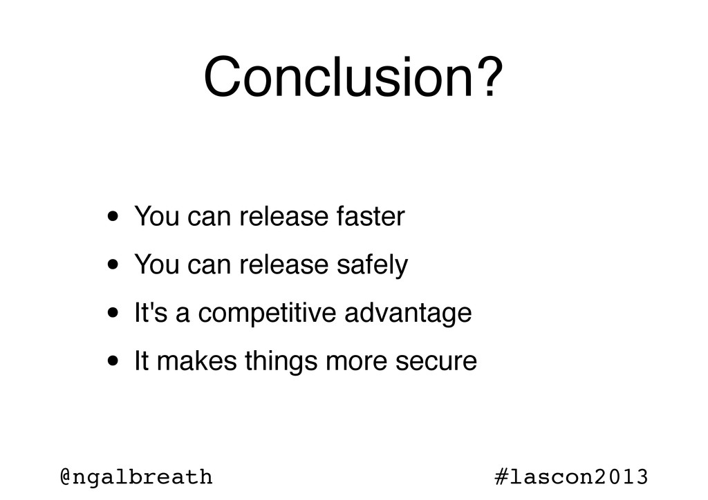 @ngalbreath #lascon2013 Conclusion? • You can r...