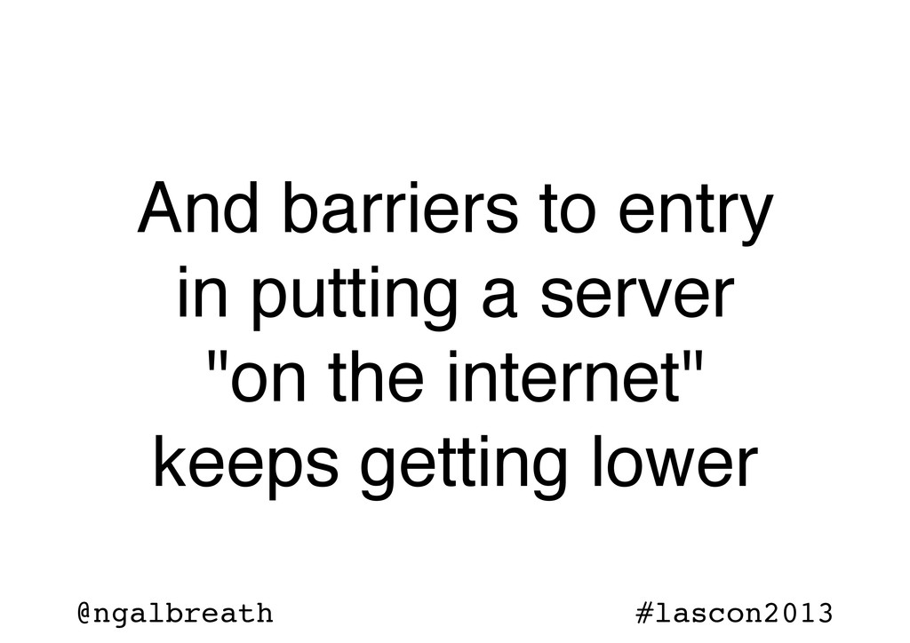 @ngalbreath #lascon2013 And barriers to entry i...
