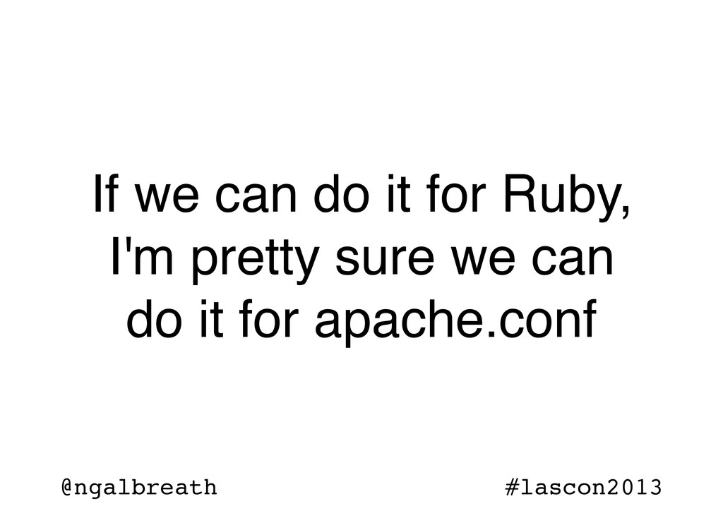 @ngalbreath #lascon2013 If we can do it for Rub...