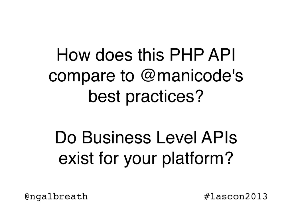 @ngalbreath #lascon2013 How does this PHP API c...
