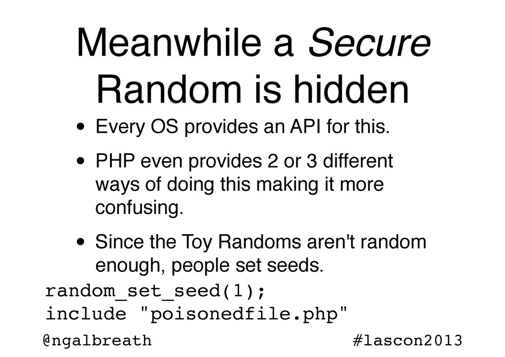@ngalbreath #lascon2013 Meanwhile a Secure Rand...